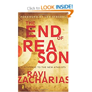 The End of Reason Ravi Zacharias and Lee Strobel