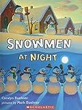 Snowmen at Night (0439631556) by Caralyn Buehner
