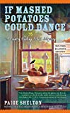 Paige Shelton If Mashed Potatoes Could Dance (Country Cooking School Mysteries)