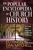 The Popular Encyclopedia of Church History: The People, Places, and Events That Shaped Christianity (0736948066) by Hindson, Ed