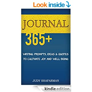 JOURNAL 365+: Writing prompts, ideas and quotes to cultivate joy and well-being