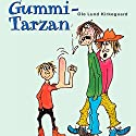 Gummi-Tarzan [Rubber Tarzan] Audiobook by Ole Lund Kirkegaard Narrated by Peter Frödin