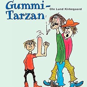 Gummi-Tarzan [Rubber Tarzan] Audiobook