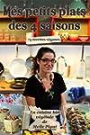 Mes Petits Plats des 4 saisons: 75 re...