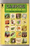 Camping Know-How for Kids. - Includes Nature Guide