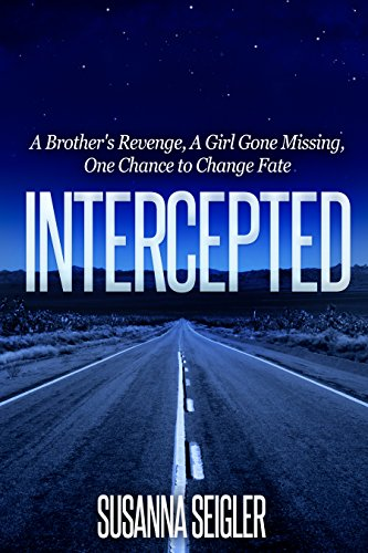 Intercepted A Brother's Revenge A Girl Gone Missing One Chance To Change Fate by Susanna Seigler ebook deal