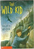 The Wild kid (043914633X) by Mazer, Harry