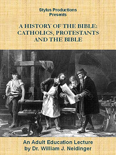 A History of the Bible:  Catholics, Protestants and the Bible