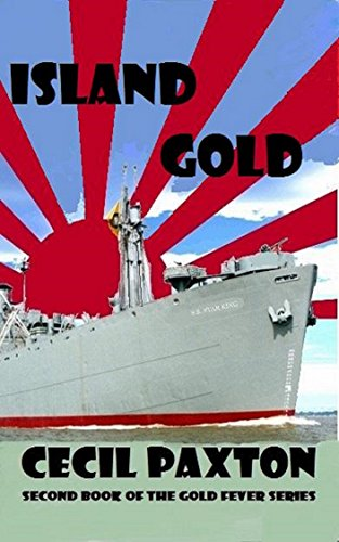 Cecil Paxton - Island Gold: The Building of an Island (Gold Fever Book 2)