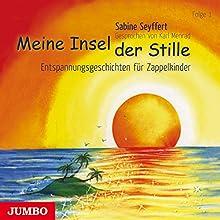 Meine Insel der Stille 1: Entspannungsgeschichten für Zappelkinder Hörbuch von Sabine Seyffert Gesprochen von: Karl Menrad