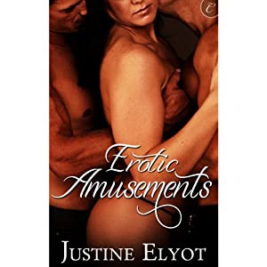 Erotic Amusements | [Justine Elyot]