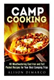 img - for Camp Cooking: 40 Mouthwatering Cast Iron and Foil Packet Recipes for Your Best Camping Trips (Camping Recipes & Outdoor Cooking) book / textbook / text book