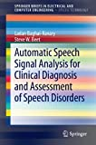 Automatic Speech Signal Analysis for Clinical Diagnosis and Assessment of Speech Disorders (SpringerBriefs in Electrical and Computer Engineering / SpringerBriefs in Speech Technology)