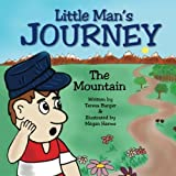 img - for Little Mans Journey The Mountain (Volume 1) by Teresa Barger (2016-01-14) book / textbook / text book