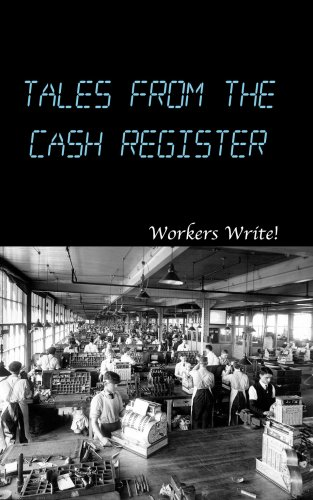 Workers Write! Tales from the Cash Register