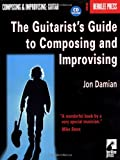 Jon Damian The Guitarist's Guide to Composing and Improvising [With CD]