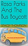 Rosa Parks And The Bus Boycott (Freedom Fighters Book 1)