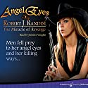 The Miracle of Revenge: Angel Eyes, Book 1 Audiobook by Robert J. Randisi Narrated by Jennifer Vaughn