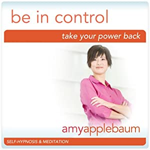 Take Your Power Back (Self-Hypnosis & Meditation): Be in Control & Empowerment | [Amy Applebaum Hypnosis]