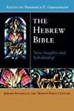 The Hebrew Bible: New Insights and Scholarship (Jewish Studies in the 21st Century)
