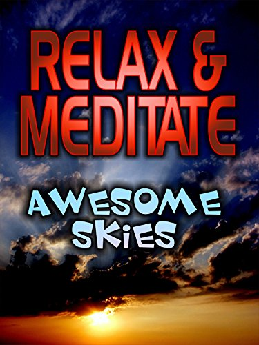 Relax and Meditate: Awesome Skies