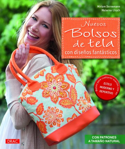 Nuevos bolsos de tela con diseños fantásticos: Con patrones a tamaño natural (Artesania Y Manualidades)