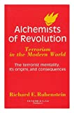 Alchemists of Revolution: Terrorism In The Modern World (1850430489) by Richard E. Rubenstein