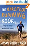 The Barefoot Running Book: The Art an...