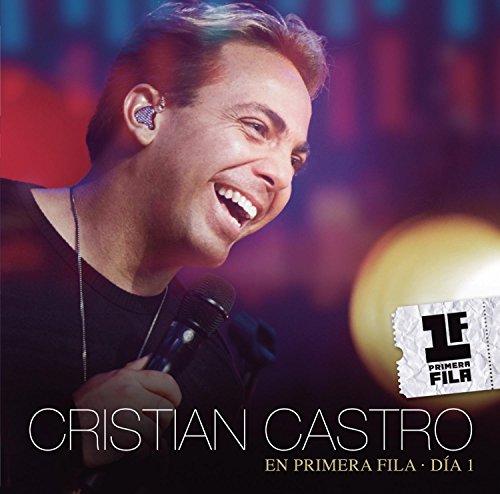 Cristian Castro - Cristian Castro En Primera Fila - Dãa 1 - Zortam Music