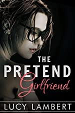 The Pretend Girlfriend: A Billionaire Love Story