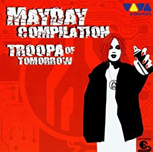 Mayday Troopa of Tomorrow Compilation