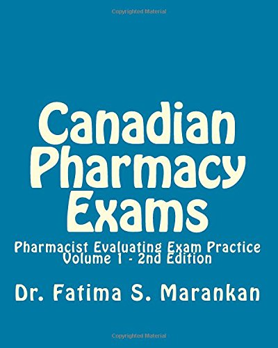 Canadian Pharmacy Exams, 2Nd Edition-November 2014: Pharmacist Evaluating Exam Practice - Volume 1