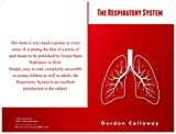 This book is very much a primer in every sense. It is among the first of a series of such books to be published by Emma Stern Publishing in 2016. Simple, easy to read, completely accessible to young children as well as adults, the Respiratory...