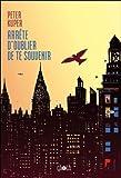 Arrête d'oublier de te souvenir (French Edition) (2916207341) by Peter Kuper