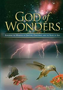 God of Wonders: Exploring the Wonders of Creation, Conscience, and the Glory of God