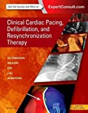 img - for Clinical Cardiac Pacing, Defibrillation and Resynchronization Therapy, 5e book / textbook / text book