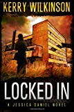 Kerry Wilkinson Locked In (Jessica Daniel Series)