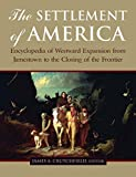 img - for The Settlement of America: Encyclopedia of Westward Expansion from Jamestown to the Closing of the Frontier book / textbook / text book