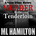 Murder in the Tenderloin: A Peyton Brooks' Mystery, Book 2 (       UNABRIDGED) by M. L. Hamilton Narrated by Kelley Hazen, StorytellerProductions