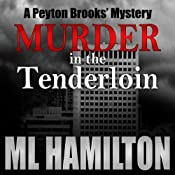 Murder in the Tenderloin: A Peyton Brooks' Mystery, Book 2 | M. L. Hamilton