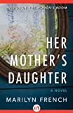 Her Mother's Daughter: A Novel (English Edition)