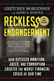 img - for Reckless Endangerment: How Outsized Ambition, Greed, and Corruption Created the Worst Financial Crisis of Our Time book / textbook / text book