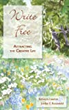 img - for Write Free: Attracting the Creative Life book / textbook / text book