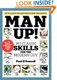 Man Up!: 367 Classic Skills for the Modern Guy