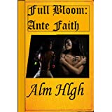 FULL BLOOM: Ante Faith (SAVING FAITH)di Alm Hlgh