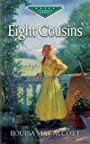 Eight Cousins (Dover Children's Evergreen Classics) (0486455599) by Louisa May Alcott