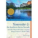 Yosemite & the Southern Sierra Nevada: Includes Mammoth Lakes, Sequoia, Kings Canyon & Death Valley - A Great...