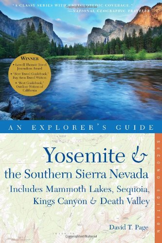 Yosemite & the Southern Sierra Nevada: Includes Mammoth Lakes, Sequoia, Kings Canyon & Death Valley - A Great Destination (Explorer