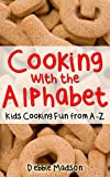 Cooking with the Alphabet (Cooking with Kids Series)