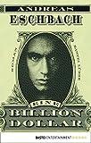 Image de Eine Billion Dollar: Roman (Allgemeine Reihe. Bastei Lübbe Taschenbücher)